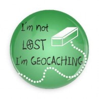 Badge I'm not lost I'm Geocaching