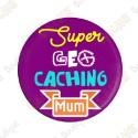 """Super Geocaching Mum"" button"