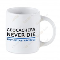 Taza Geocaching blanca - Geocachers Never Die