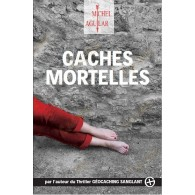 "Thriller ""Caches Mortelles"" - Michel Aguilar"